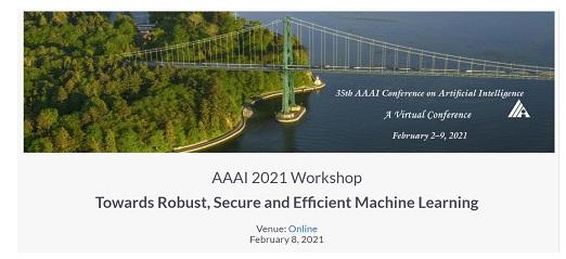 "AAAI 2021国际人工智能会议""健壮、安全、高效的机器学习""国际研讨会即将召开"